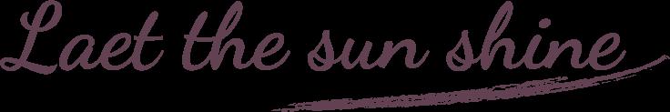 Laet The Sun Shine - Globe trotteuse et insatiable curieuse